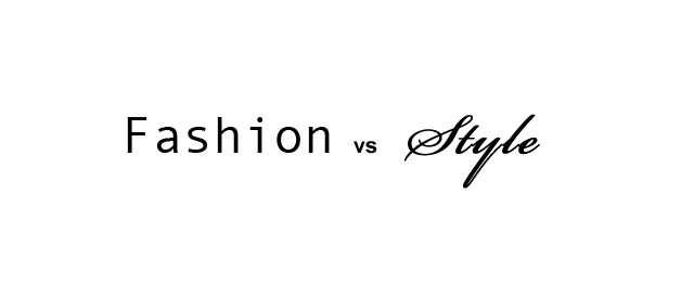 Fashion VS Style