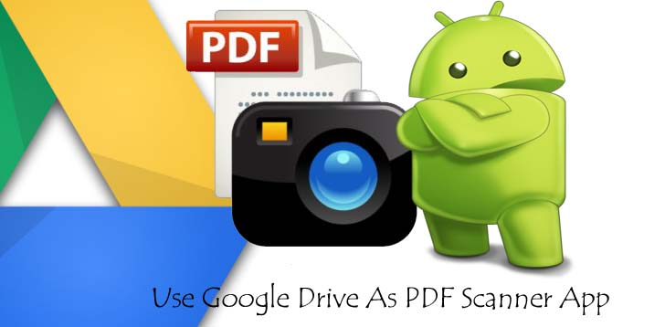 Use Google Drive As PDF Scanner App