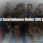 10 Best Smartphone under 300 Dollar