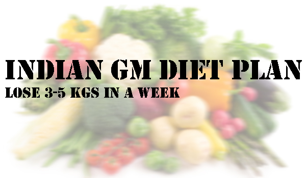 The Fastest Indian Vegetarian GM Diet to Lose Weight in 7 Days