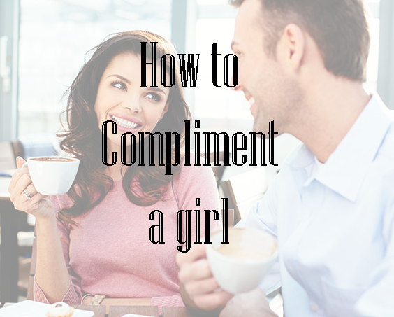 how to compliment girls