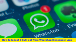 How to Logout of WhatsApp Messenger in Android?
