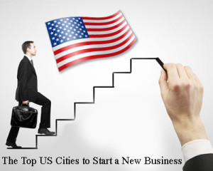 The Top US Cities to Start a New Business