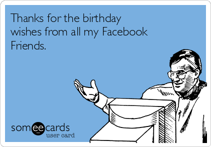 Facebook to Users: Say Thanks for Birthday Wishes