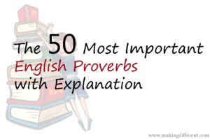 The 50 most important English proverbs with explanation