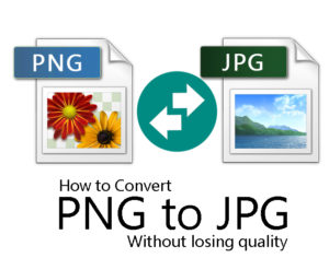 How to convert PNG to JPG without losing quality