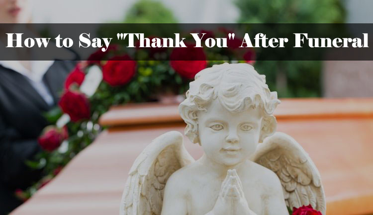 "How to Say ""Thank You"" After Funeral"