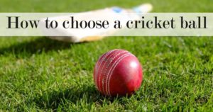 how-to-choose-a-cricket-ball
