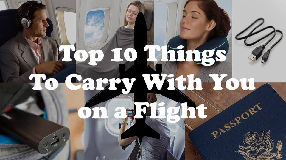 Top 10 Things To Carry With You on a Flight
