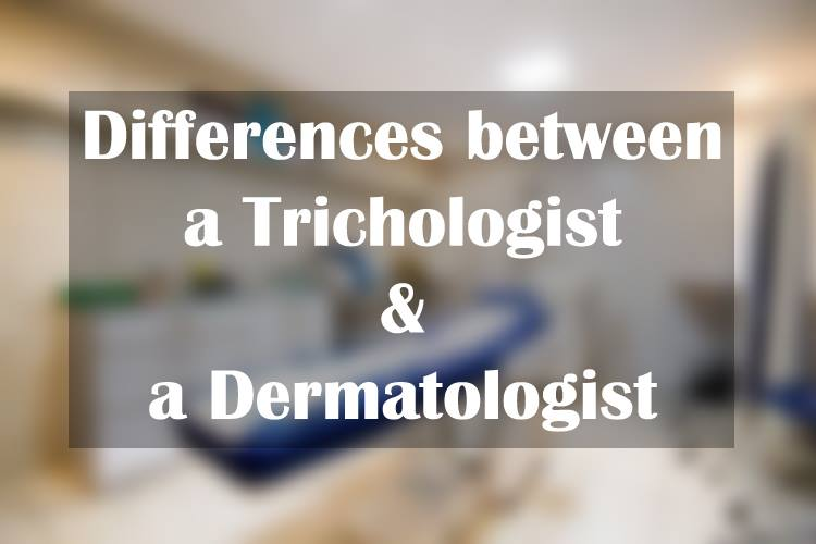 Differences Between a Trichologist and Dermatologist