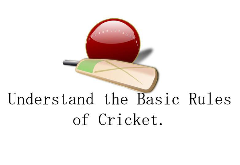 How To Understand The Basic Rules Of Cricket Making Different