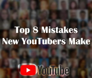 Top-8-mistakes-New-Youtubers-Make