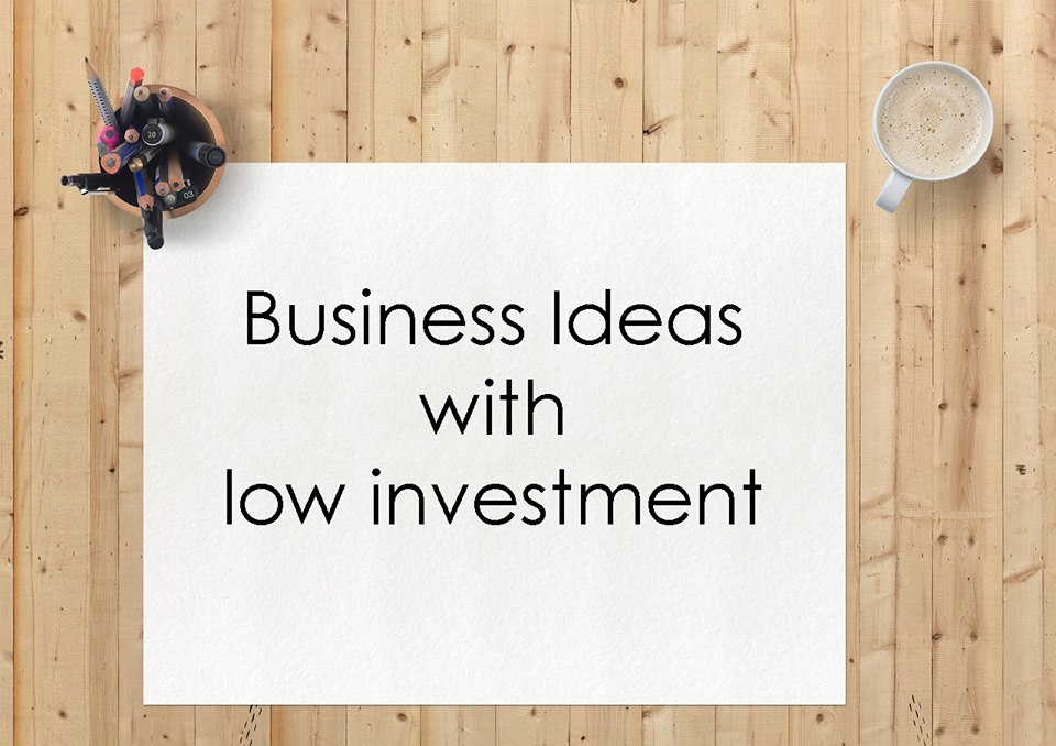 Low Investment Business Opportunities in India