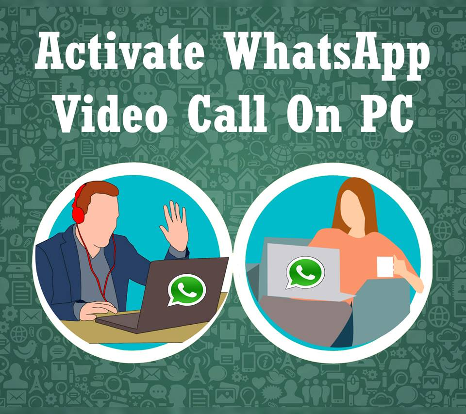 How to Activate Whatsapp Video Call on PC - Making Different