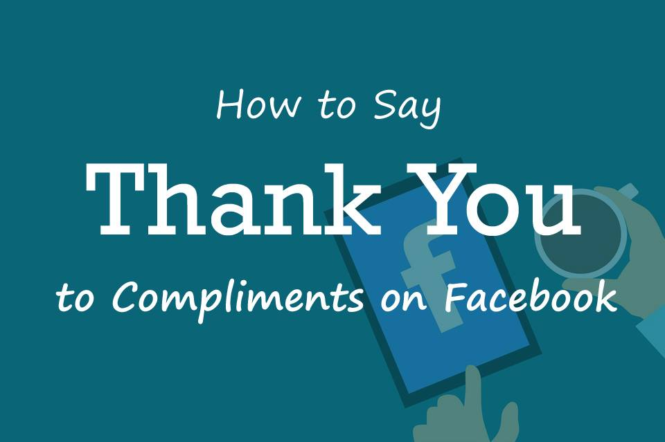 How to Say 'Thank You' to Compliments on Facebook - Making