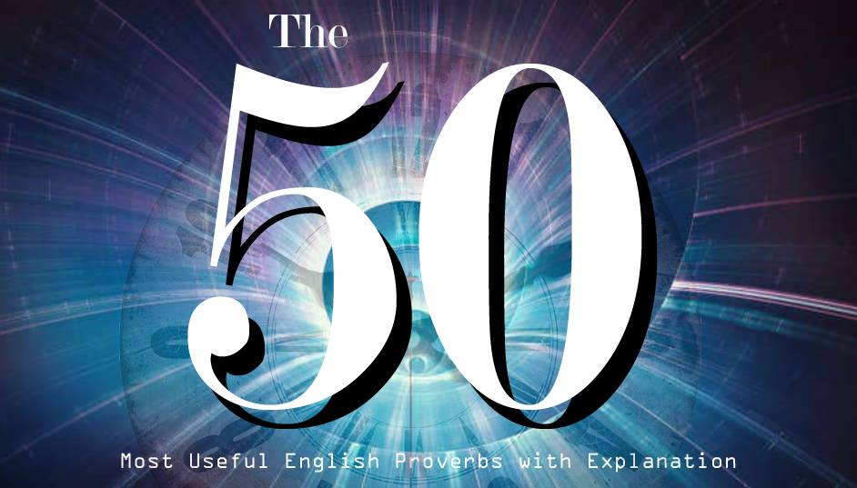 50 Useful English Proverbs for Students with Meanings