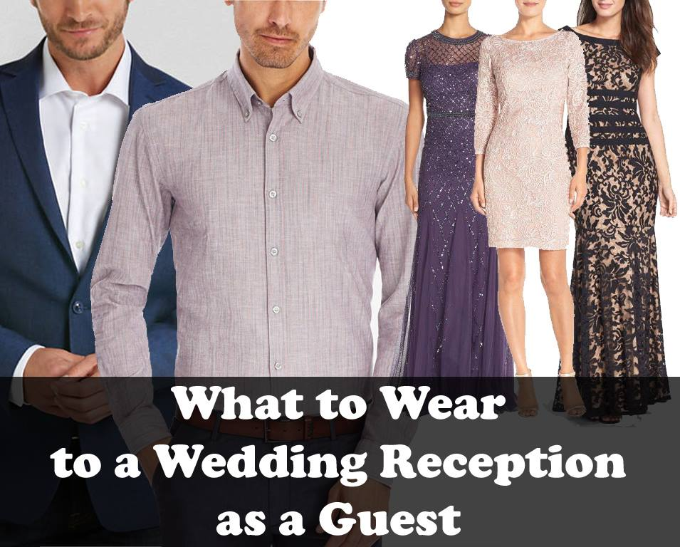 What To Wear To A Wedding.What To Wear To A Wedding Reception As A Guest Making Different