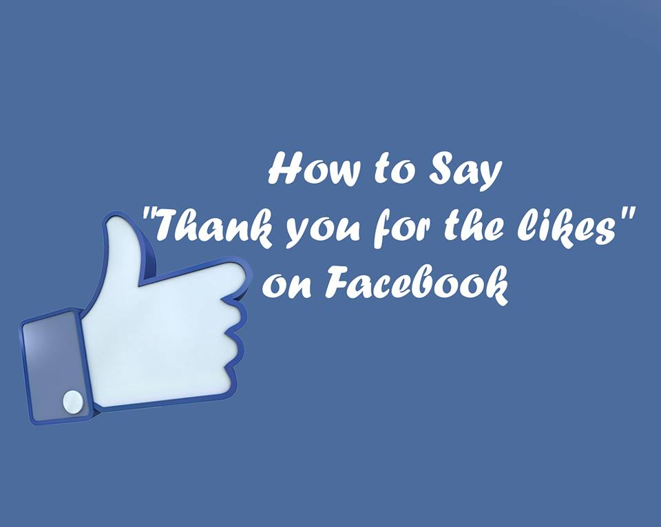 how to say thank you for the likes on facebook making different