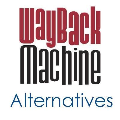 8 Best Internet Archive Wayback Machine Alternatives